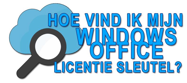 Hoe vind u de Windows en Office licentie sleutel
