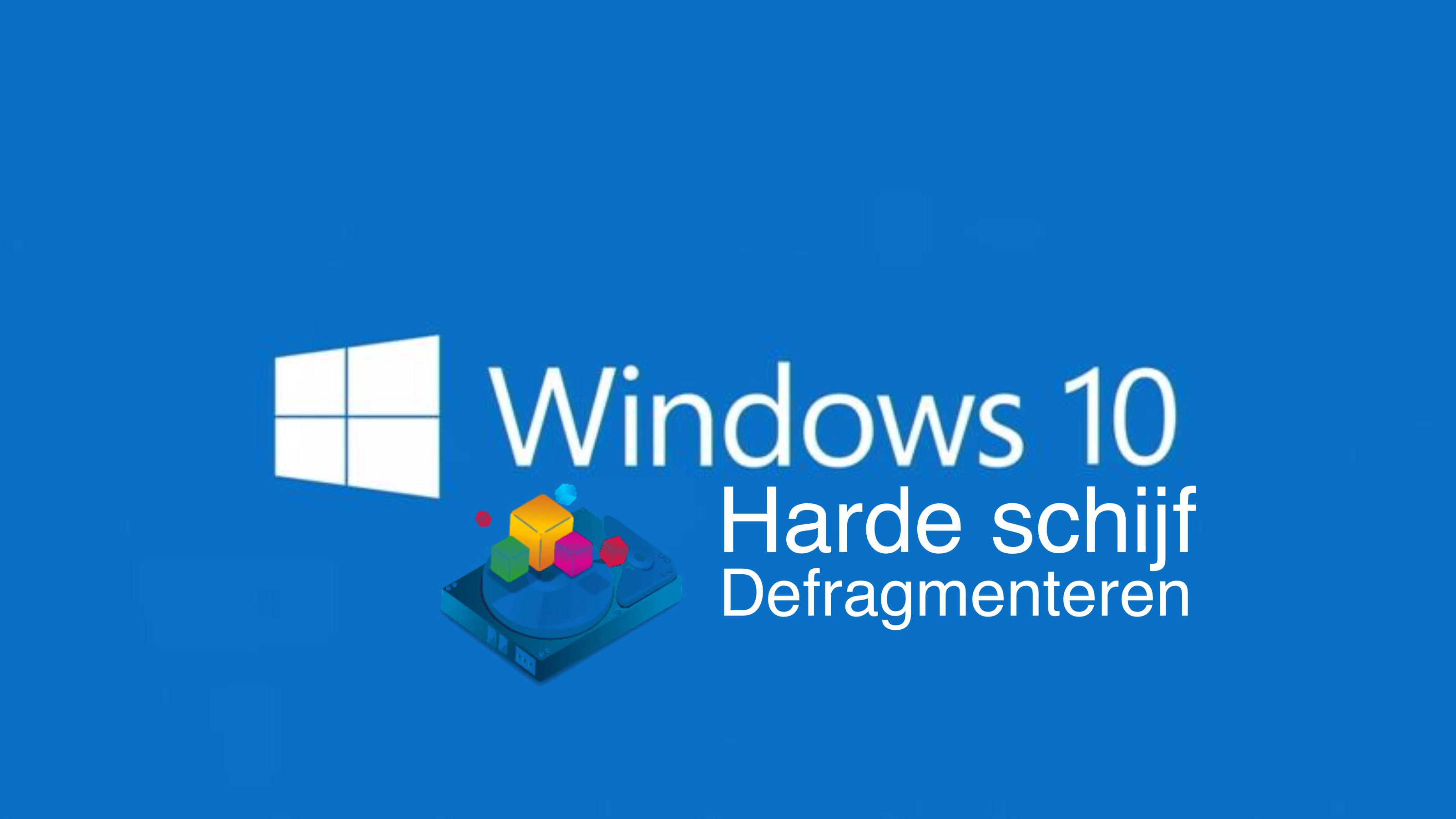 windows 10 hardeschijf defragmenteren